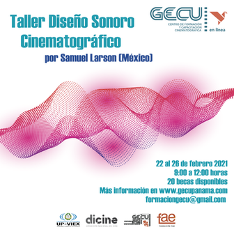 Taller de Diseño sonoro cinematográfico impartirá Samuel Larson Guerra (México)