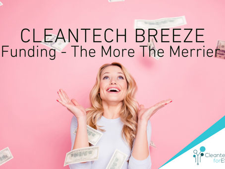 Cleantech Breeze: Funding - The More the Merrier