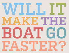 Will it Make the Boat Go Faster? Guest Post by Harriet Beveridge