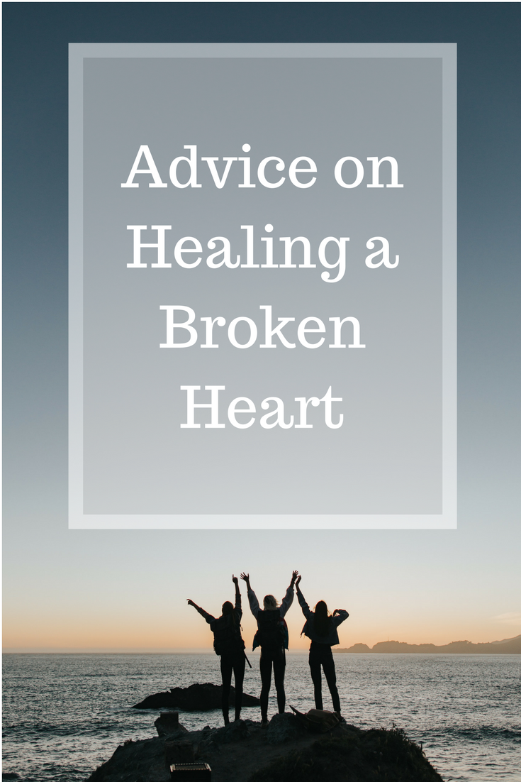 Advice on Healing a Broken Heart