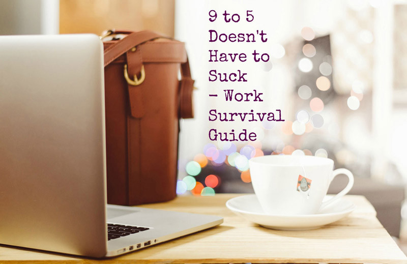 9 to 5 doesn't have to suck