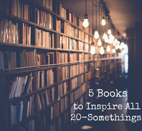5 Books to Inspire All 20-Somethings