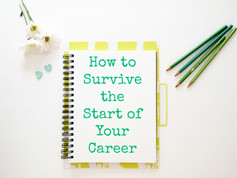 How To Survive the Start of Your Career