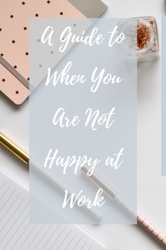 A Guide to When You Are Not Happy at Work