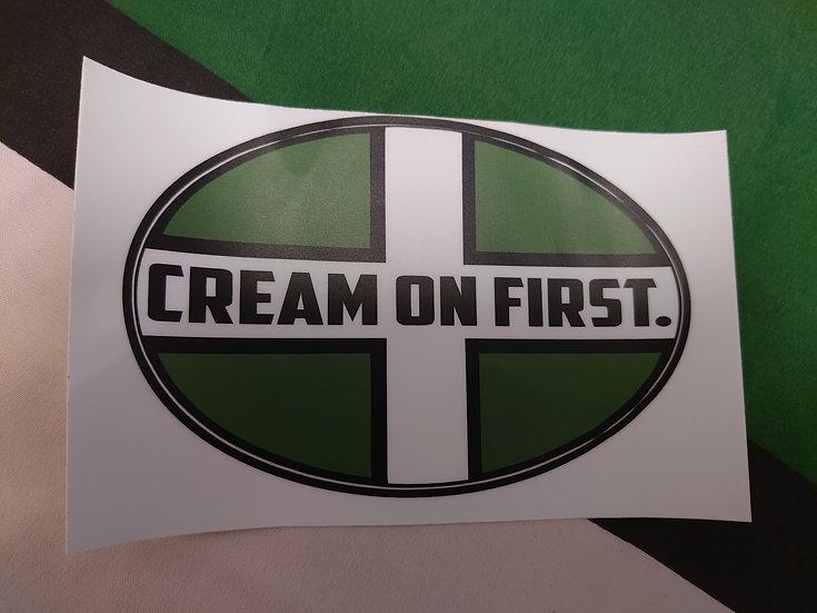 CREAM ON FIRST  Sticker 13 x 9cm