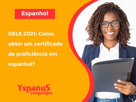DELE 2021: Como obter um certificado de proficiência em espanhol?
