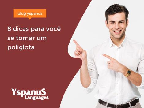 8 dicas para você se tornar um poliglota