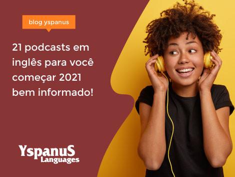 21 podcasts em inglês para você começar 2021 bem informado!