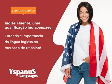 Inglês Fluente, uma qualificação indispensável