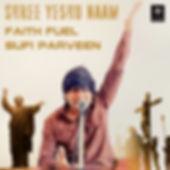 Shree Yeshu Naam - Faith Fuel - Sufi Par