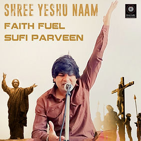 Shree Yeshu Naam - Faith Fuel - Sufi Par