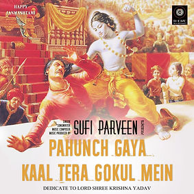 Pahunch Gaya Kaal Tera Gokul Mein - Sufi