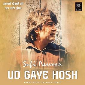 Ud Gaye Hosh - Sufi Parveen - Theme Musi