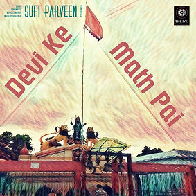 Devi Ke Math Pai - Sufi Parveen - Theme