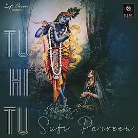 Tu Hi Tu - Sufi Parveen - Theme Music In