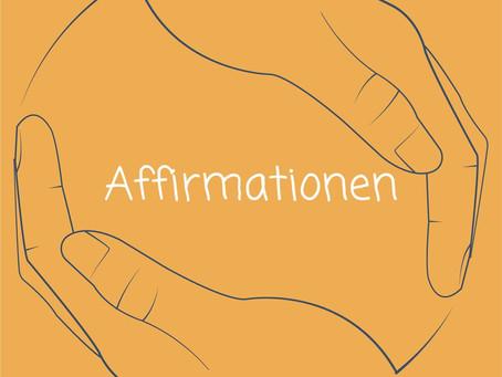 Affirmationen - die kleinen Helfer mit immenser Wirkungskraft!