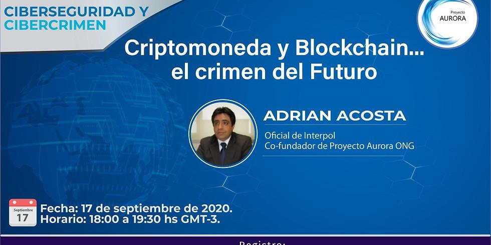 Ciberseguridad & Cibercrimen: Criptomonedas y Blockchain ...el crimen del futuro