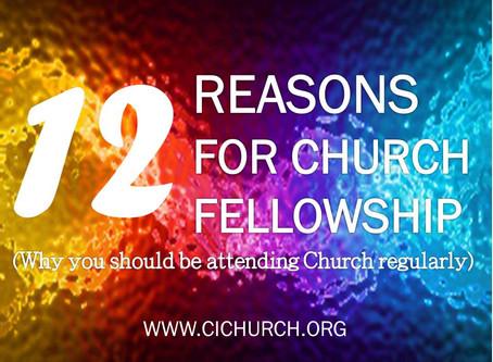 12 REASONS FOR CHURCH FELLOWSHIP
