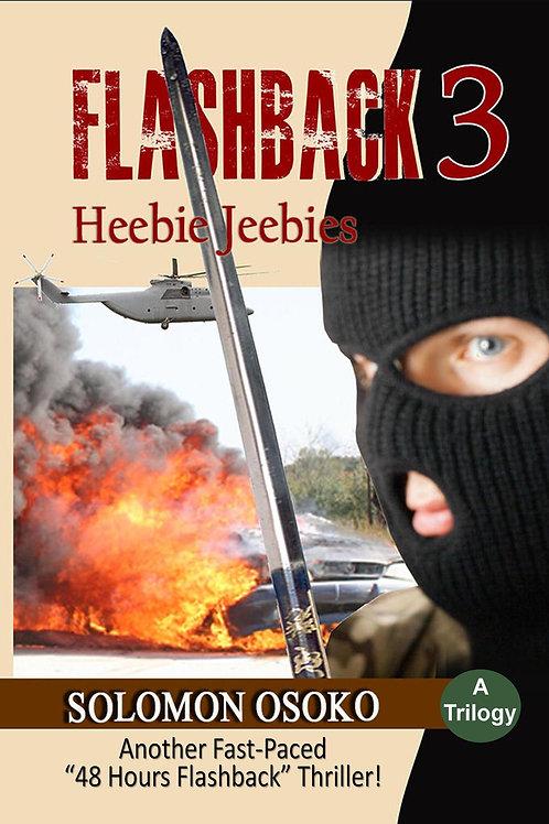 Flashback 3: Heebie-jeebies