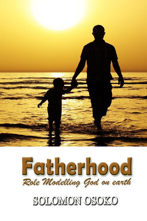 Fatherhood: Role Modelling God on Earth
