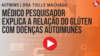 MÉDICO PESQUISADOR EXPLICA A RELAÇÃO DO GLÚTEN COM DOENÇAS AUTOIMUNES
