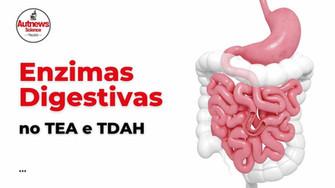 ENZIMAS DIGESTIVAS NO TEA E TDHA  (conteúdo para médicos e nutricionistas)