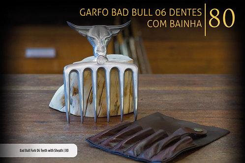 GARFO BAD BULL 6 DENTES COM BAINHA
