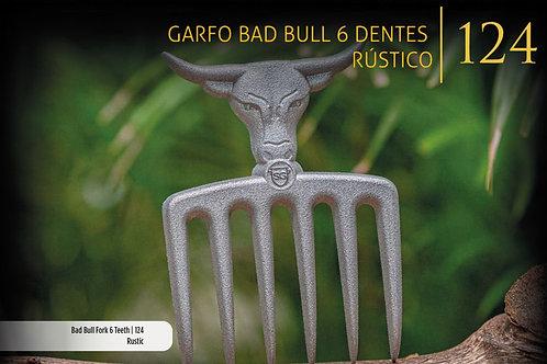 GARFO BAD BULL 6 DENTES RÚSTICO