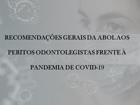 Recomendações Gerais da ABOL aos Peritos Odontolegistas frente à pandemia de COVID-19