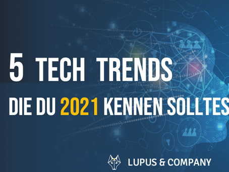 5 Tech Trends die du 2021 kennen solltest