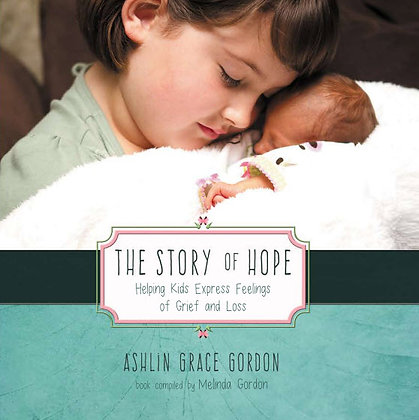 The Story of Hope: Helping Kids Express Feelings of Grief and Loss