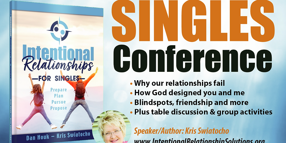 Intentional Relationships Singles Conference with Kris Swiatocho