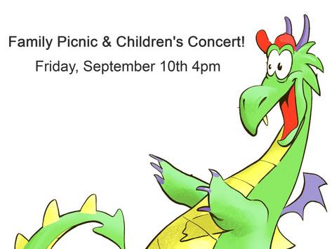 Family Picnic & Children's Concert             September 10th 4pm