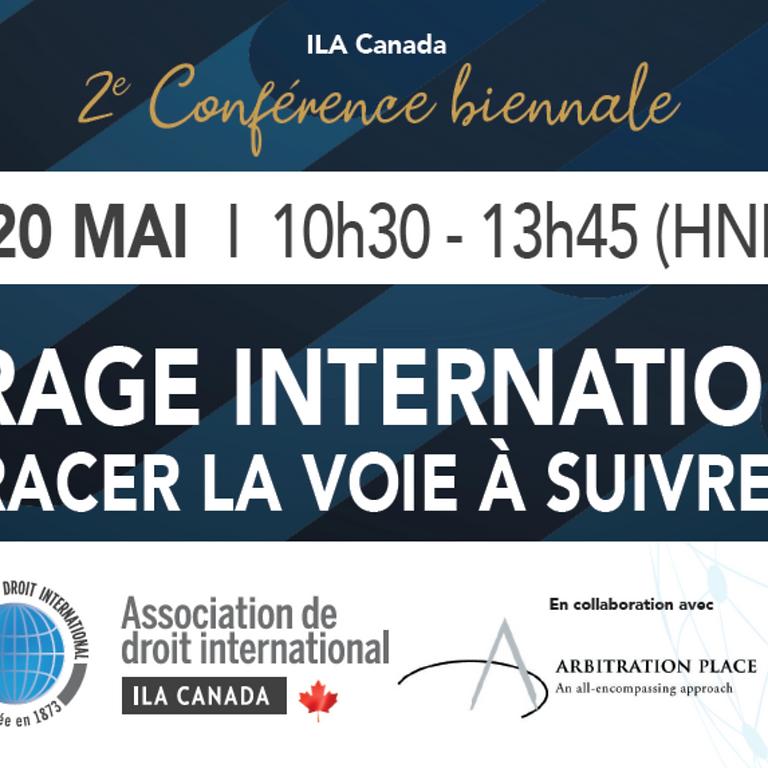 Conférence biennale de l'ILA-Canada - Arbitrage international: Tracer la voie de l'avenir