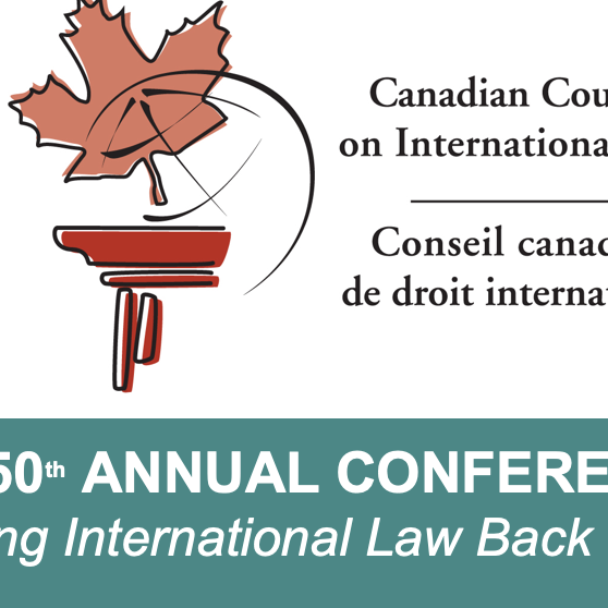 The 50th Annual Conference of the Canadian Council on International Law