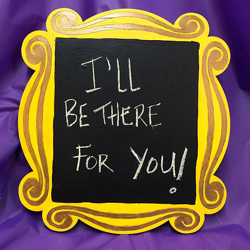 Friends Chalk board frame