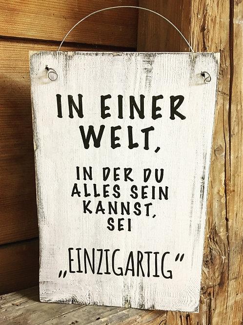 Holzschild EINZIGARTIG