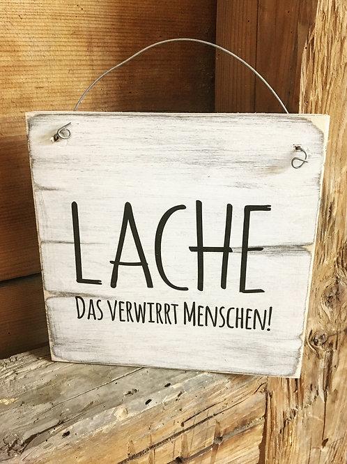 Holzschild LACHE