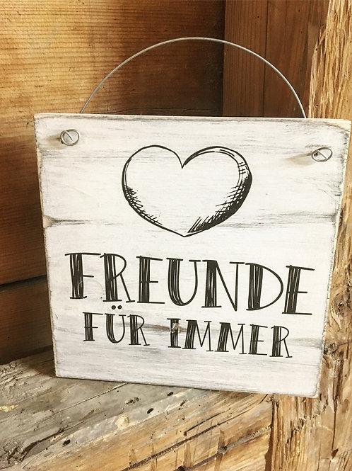 Holzschild FREUNDE