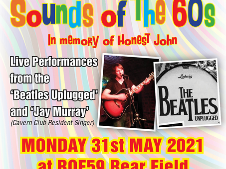 ROF59 Activity Centre Monday 31st May 20212pm to 5pm (gates open 1pm)Sounds of the 60s