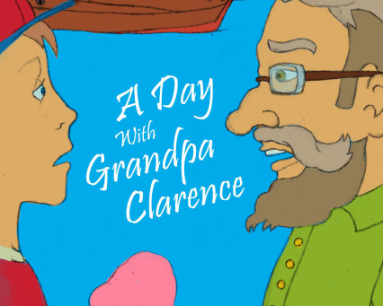 A Day With Grandpa Clarence