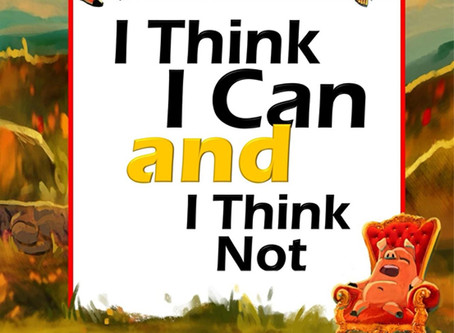 I Think I Can and I Think Not