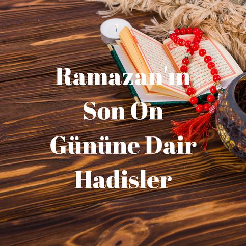 Ramazan'ın Son On Günü ve Kadir Gecesi