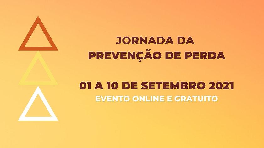 Jornada da prevenção de perda 01 a 10 de setembro 2021 Evento online e gratuito.jpg