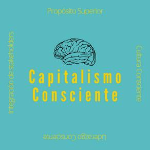 Capitalismo consciente y líderes conscientes