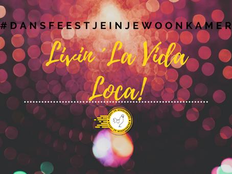 Livin ´La Vida Loca! #dansfeestjeinjewoonkamer