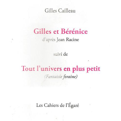 Gilles et Bérénice, suivi de Tout l'univers en plus petit