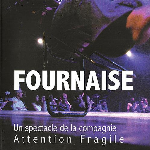 Fournaise - Le livre -  éditions Les cahiers de l'égaré, 2008