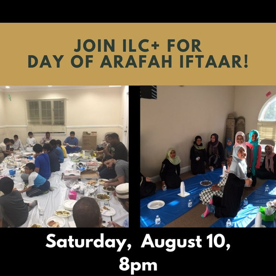 Join the ILC+ Family for Community Iftaar on the Day of Arafah (Saturday, Aug 10)