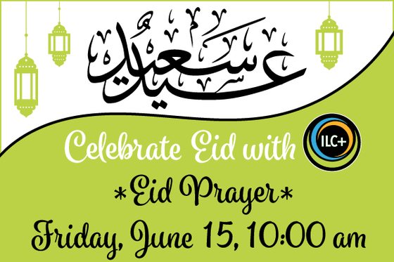 Celebrate EID with ILC+